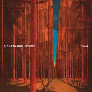 Flur (Vinyl) - Martin Kohlstedt