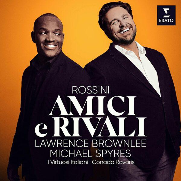 Rossini: Amici E Rivali - Michael Spyres & Lawrence Brownlee