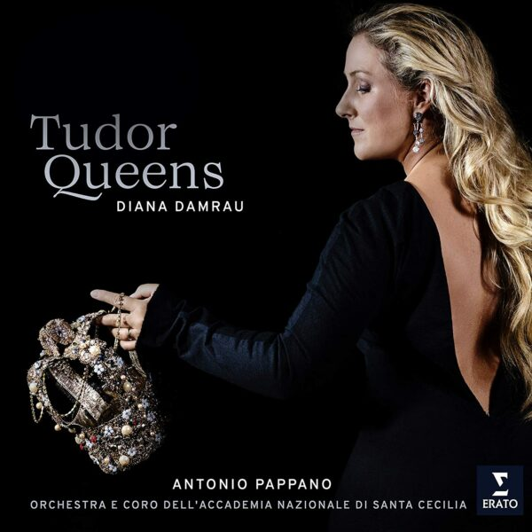 Donizetti: Tudor Queens - Diana Damrau