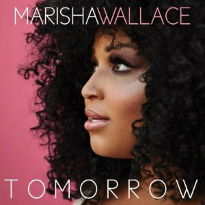 Tomorrow - Marisha Wallace