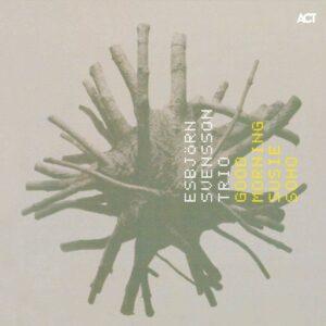 Good Morning Susie Soho (Vinyl) - Esbjorn Svensson Trio
