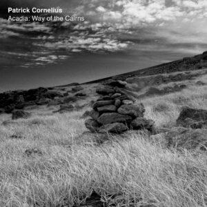 Acadia: Way Of The Cairns (Vinyl) - Patrick Cornelius