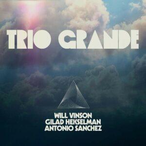Trio Grande (Vinyl) - Will Vinson