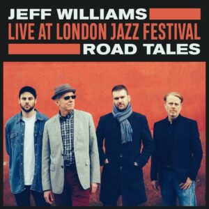 Live At London Jazz Festival: Road Tales (Vinyl) - Jeff Williams