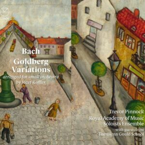 Bach: Goldberg Variations (Arranged For Small Orchestra) - Royal Academy Of Music Soloists Ensemble
