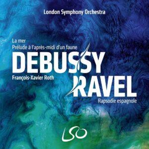 Debussy: La Mer, Prélude à l'après-midi d'un faune / Ravel: Rapsodie espagnole - François-Xavier Roth