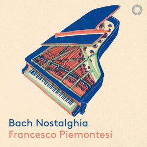 Bach Nostalghia - Francesco Piemontesi