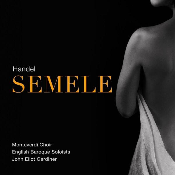Handel: Semele - John Eliot Gardiner