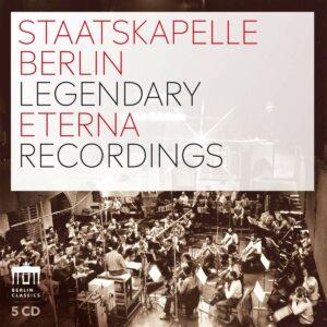 Legendary Eterna Recordings (450 Years) - Staatskapelle Berlin