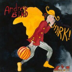 Hark! (Vinyl) - Andrew Bird