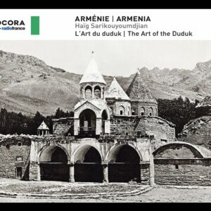 Armenia: The Art Of The Duduk - Haig Sarikouyoumdjian