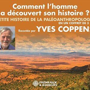 Comment L'Homme A Decouvert Son Histoire ? Petite Histoire de la Paleoanthropologie - Yves Coppens