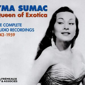 Queen Of Exotica, The Complete Studio Recordings 1943-1959 - Yma Sumac