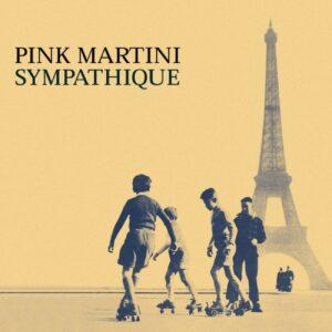 Sympathique (Vinyl) - Pink Martini