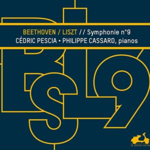 Beethoven / Liszt: Symphony No. 9 - Cedric Pescia & Philippe Cassard