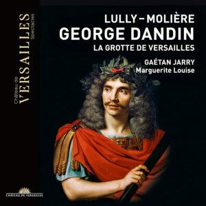 Lully / Molière: George Dandin, La Grotte de Versailles - Gaétan Jarry