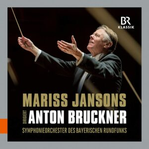 Anton Bruckner: Symphonies Nos. 3, 4, 6, 7, 8 & 9 - Mariss Jansons