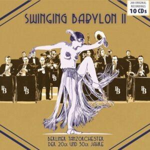 Swinging Babylon Vol. 2 - Berliner Tanzorchester Der 20er Und 30er Jahre