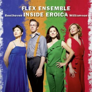 Williamson / Beethoven: Inside Eroica - Flex Ensemble