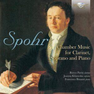 Louis Spohr: Chamber Music For Clarinet, Soprano And Piano - Joanna Klisowska