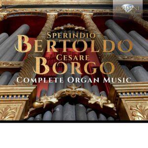 Bertoldo & Borgo: Complete Organ Music - Manuel Tomadin