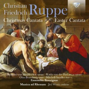 Christian Friedrich Ruppe: Christmas Cantata, Easter Cantata - Jed Wentz