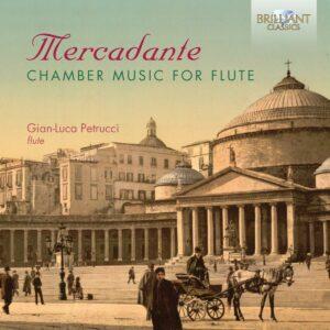 Saverio Mercadante: Chamber Music For Flute - Gian-Luca Petrucci