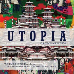 Vladimir Martynov: Utopia - Vladimir Jurowski