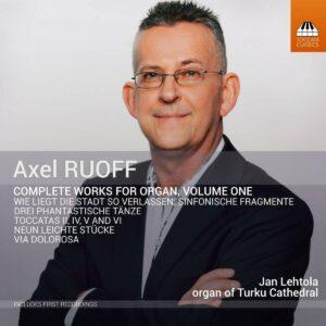 Axel Ruoff: Complete Works For Organ, Vol.1 - Jan Lehtola