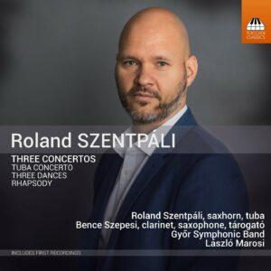 Roland Szentpali: Three Concertos - Roland Szentpáli