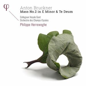 Anton Bruckner: Mass No. 2 In E Minor & Te Deum - Philippe Herreweghe