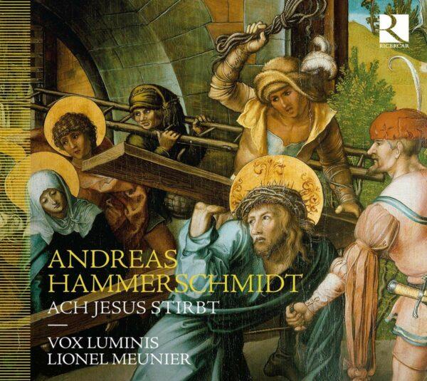 Andreas Hammerschmidt: Ach Jesus Stirbt - Vox Luminis
