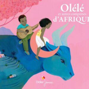 Olele Et Autres Comptines Dafrique - Jean-Christophe Hoarau