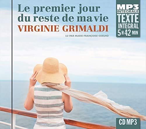 Virginie Grimaldi: Le Premier Jour Du Reste De Ma Vie - Marie-Françoise Coelho