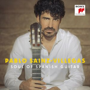 Soul Of Spanish Guitar - Pablo Sainz-Villegas