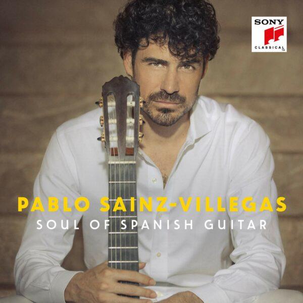 Soul Of Spanish Guitar - Pablo Sainz-Villegas