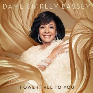 I Owe It All To You - Shirley Bassey