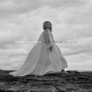 Scattered On The Wind (Vinyl) - Sophie Hutchings
