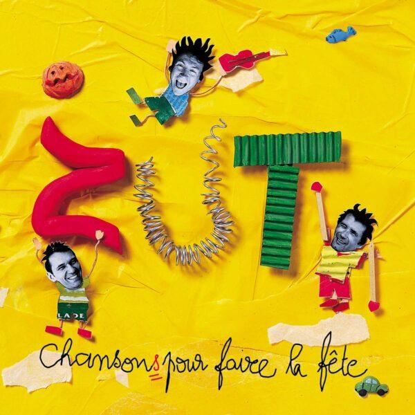 Chansons Pour Faire La Fête - Zut