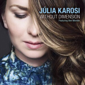Karosi / Bartok: Without Dimensions - Julia Ft. Monder