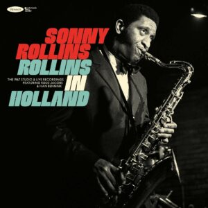 Rollins In Holland The 1967 Studio & Live Recordings - Sonny Rollins
