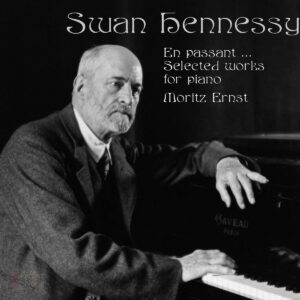 Swan Hennessy,  Selected Works For Piano - Moritz Ernst