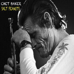 Salt Peanuts - Chet Baker