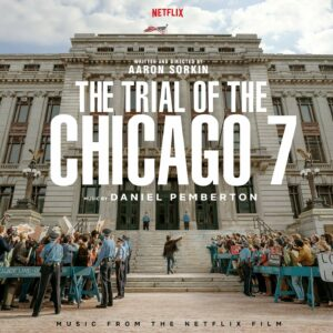 The Trial Of The Chicago 7 (OST) - Daniel Pemberton