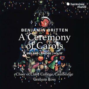 Britten: A Ceremony Of Carols - Choir Of Clare College Cambridge
