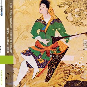 Iran: The Masters Of Music, Vol.1 - Dariush Tala'I