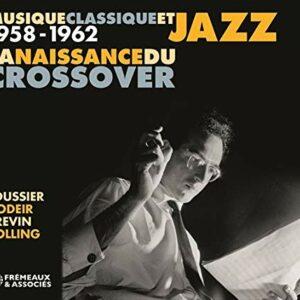 Musique Classique Et Jazz: La Naissance Du Crossover