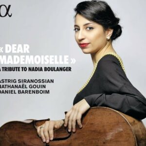 Dear Mademoiselle: A Tribute To Nadia Boulanger - Astrig Siranossian