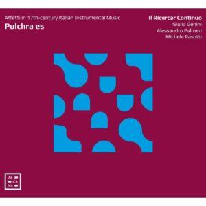 Affetti In 17th-Century Italian Instrumental Music - Il Ricercar Continuo