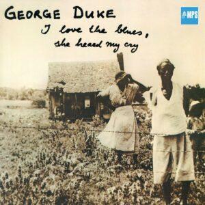 I Love The Blues - George Duke